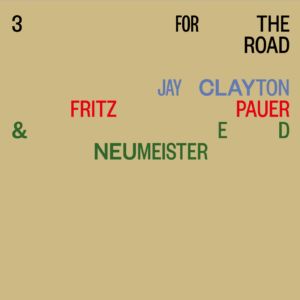 3 For the Road: Jay Clayton, Fritz Pauer & Ed Neumeister